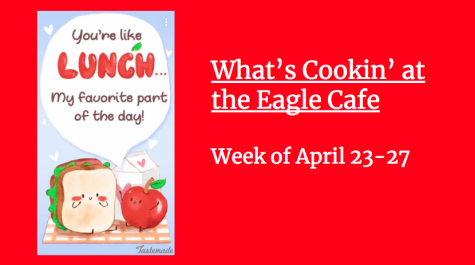 Whats Cookin at The Eagle Cafe: Week of April 23