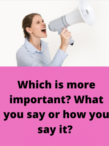 Which is more important? What you say or how you say it?